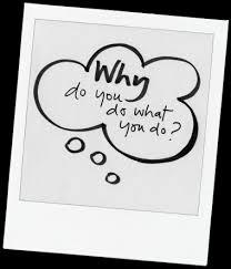 why do you do what you do