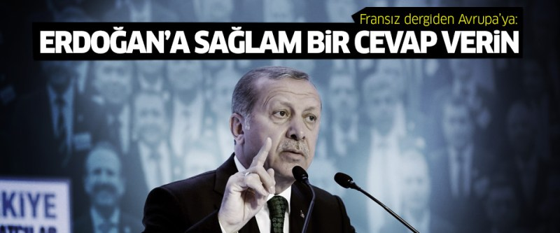Le Monde Avrupa'ya: Erdoğan, mağduru oynuyor, akıllıca yanıt verilmeli