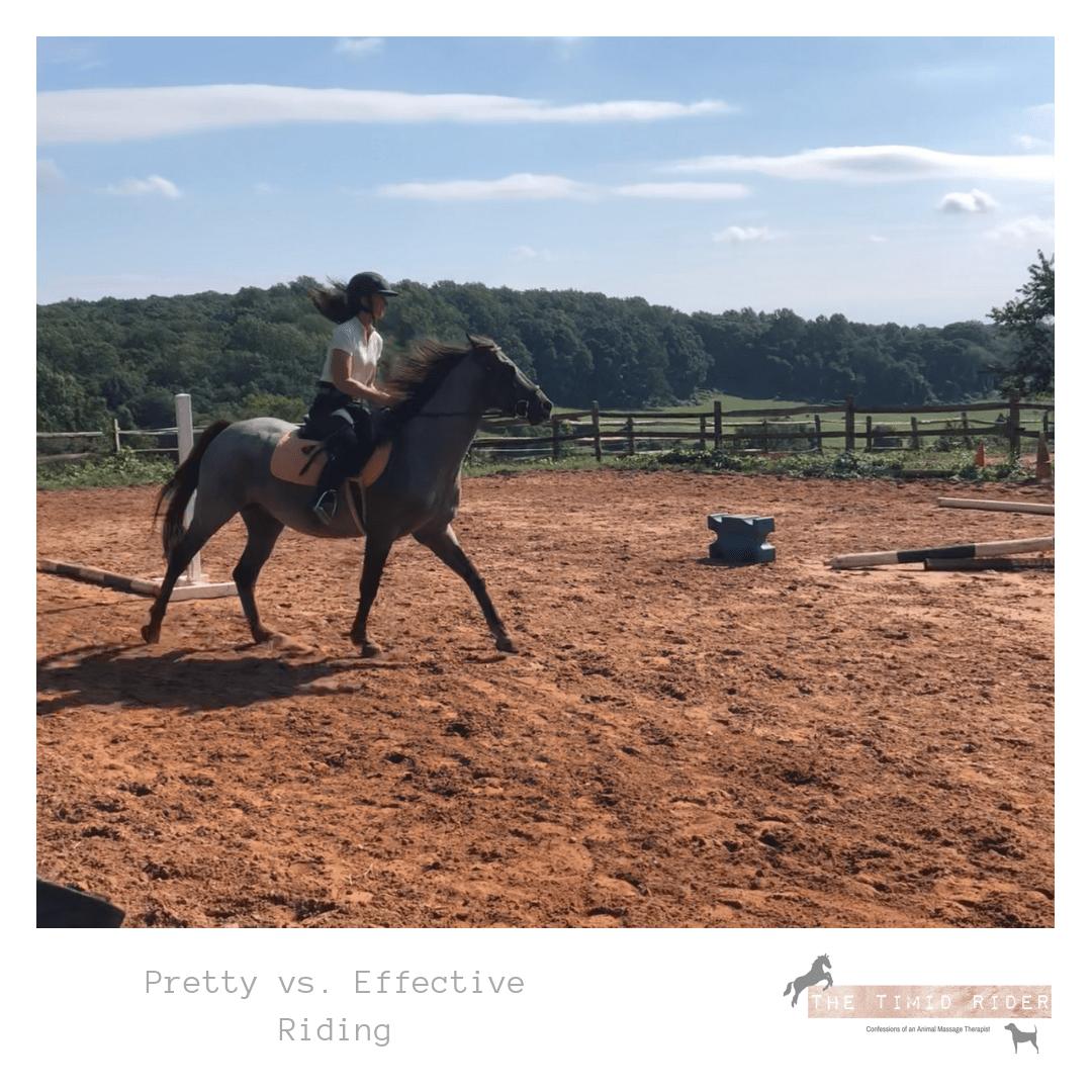 Pretty vs. Effective Riding