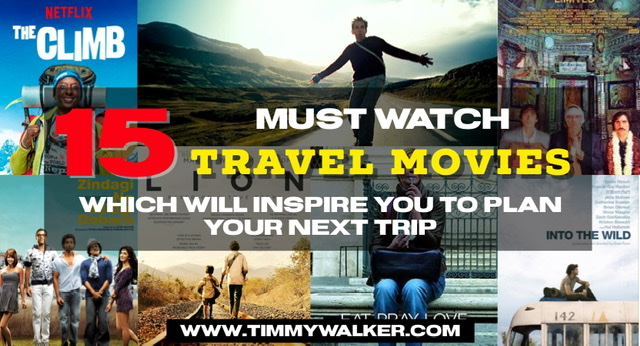 15 MUST WATCH TRAVEL MOVIES WHICH WILL INSPIRE YOU TO PLAN YOUR NEXT TRIP
