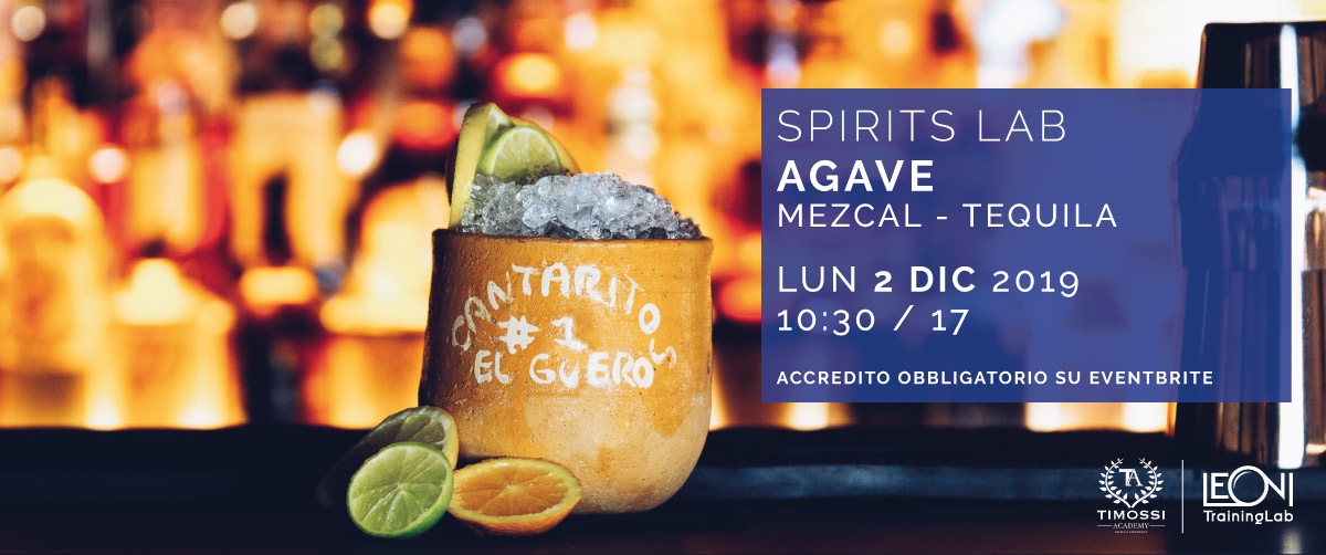 2 Dic 2019 – Spirits Lab // Agave (Mezcal – Tequila)