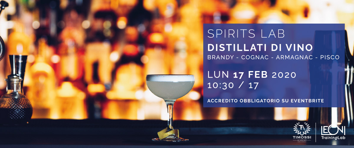 17 Feb 2020 – Spirits Lab // Distillati di vino (Brandy – Cognac – Armagnac – Pisco)