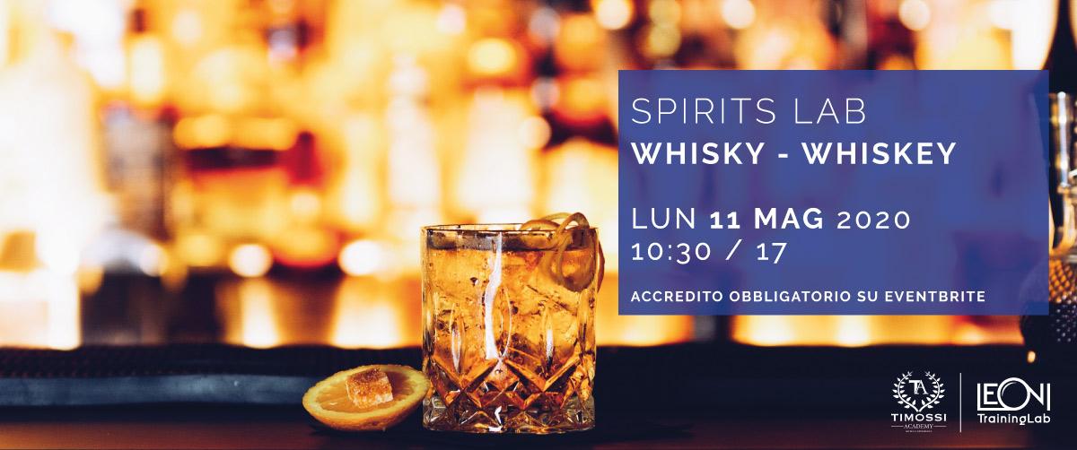 11 Mag 2020 – Spirits Lab // Whisky – Whiskey