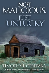 "Cover of ""Not Malicious. Just Unlucky"""