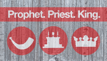 Leadership: Prophets, Priests, and Kings in the Church Today