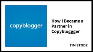 How I Became a Partner in Copyblogger