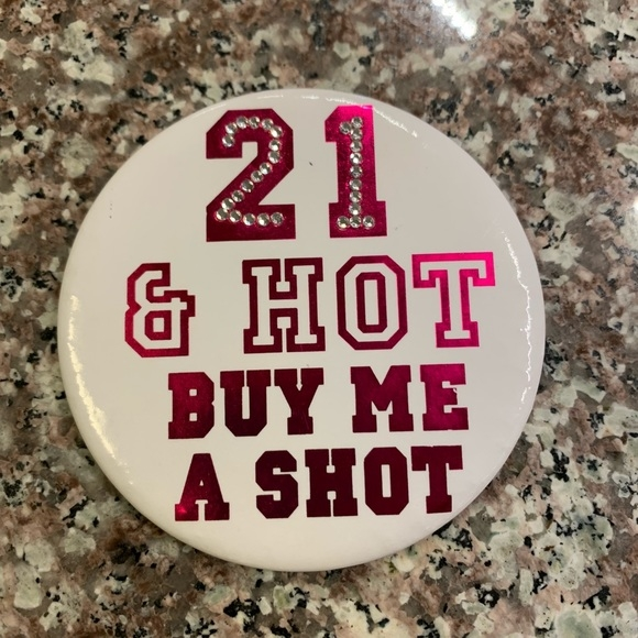 buy me a shot 21st birthday pin
