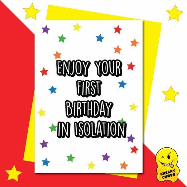 enjoy your first birthday in isolation funny lockdown