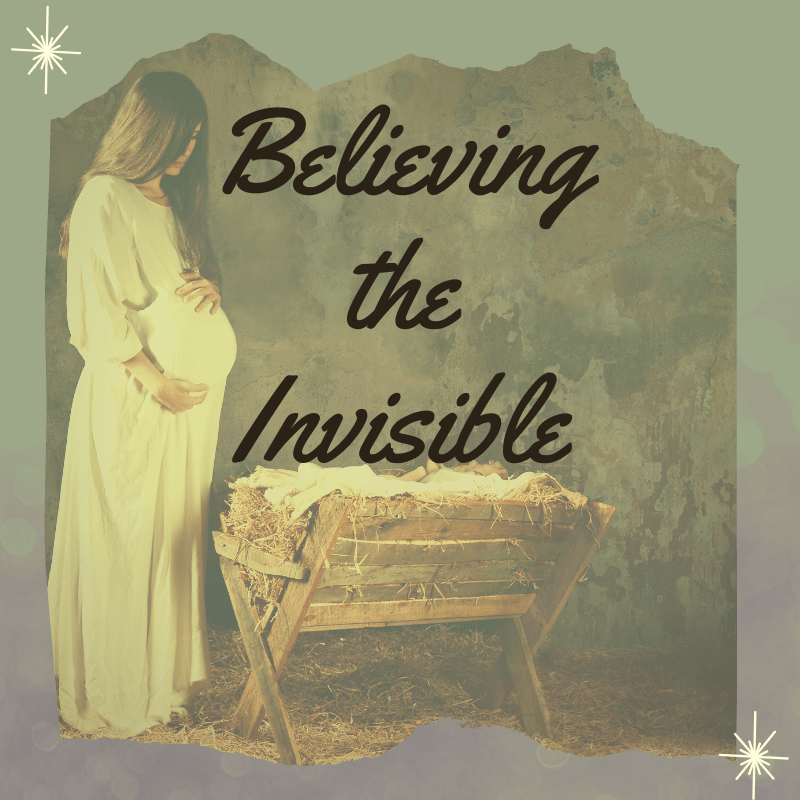 Believing the Invisible