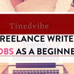 Top 5 Ways To Start Freelance Writing Jobs For Beginners
