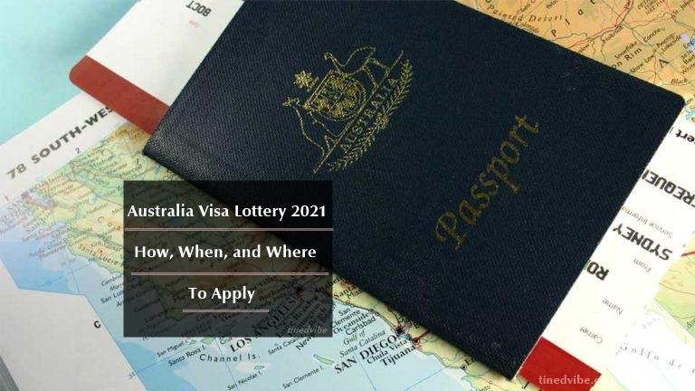 Australia Visa Lottery 2021