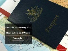 Australia Visa Lottery 2021/2022 – When, how and Where to Apply for Visa Application
