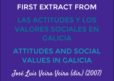 First Extract from Las Actitudes y Los Valores Sociales en Galicia/Attitudes and Social Values in Galicia: José Luis Veira Veira (dir.) (2007)