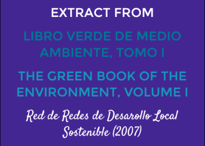 Extract from Libro Verde de Medio Ambiente, Tomo I/The Green Book of the Environment, Volume 1: Red de Redes de Desarollo Local Sostenible (2007)