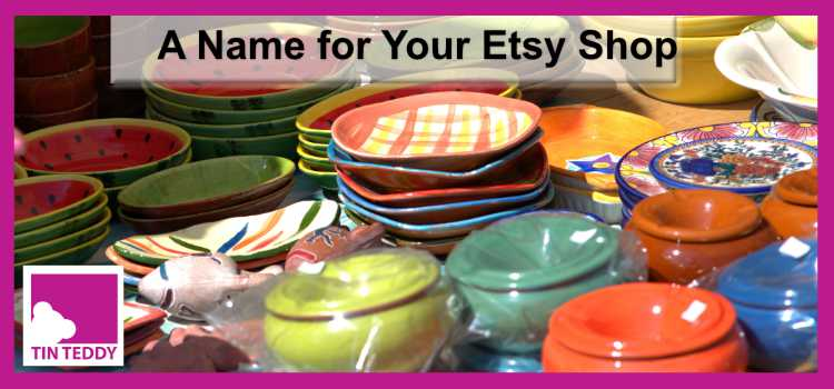 Choosing a Name for Your Etsy Shop