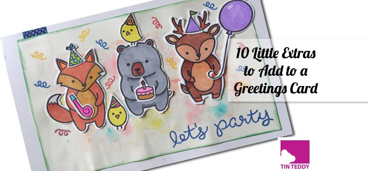 10 Little Extras to Add to a Greetings Card