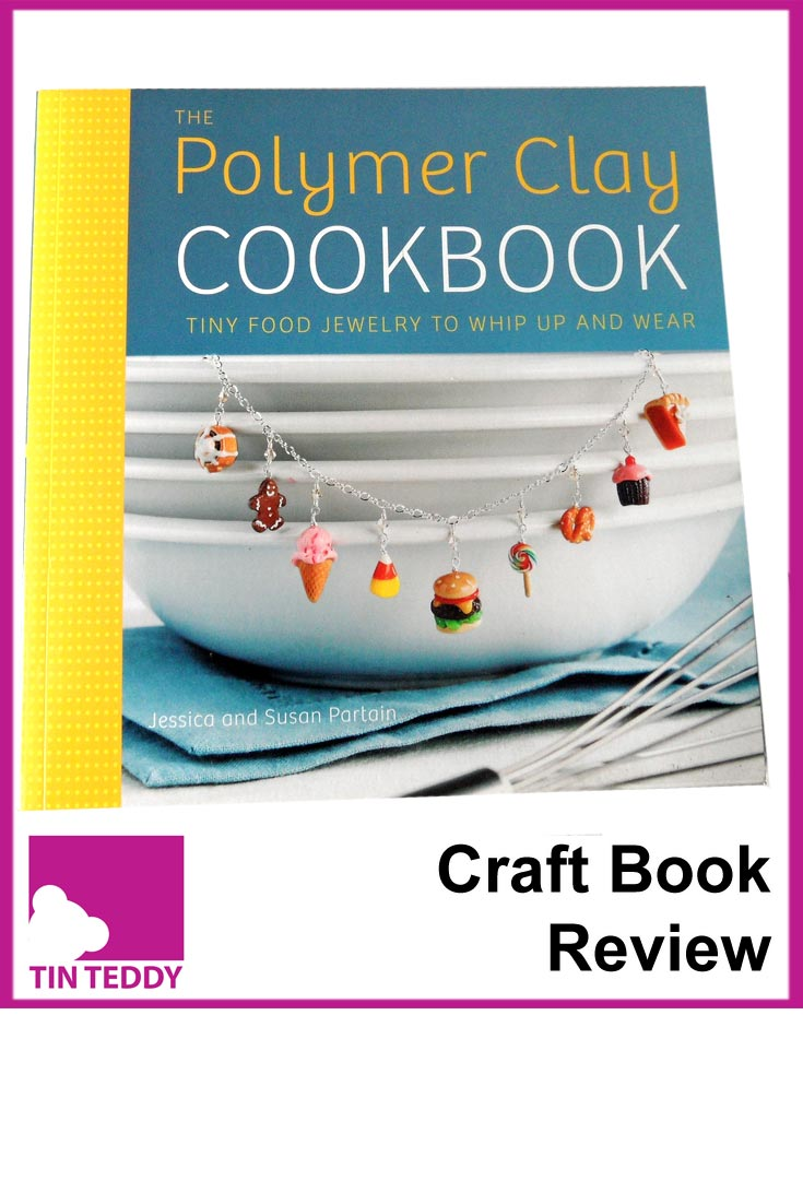 A review of the Polymer Clay Cookbook by Jessica and Susan Partain.  Make loads of tiny clay foods, and turn them into jewelry!