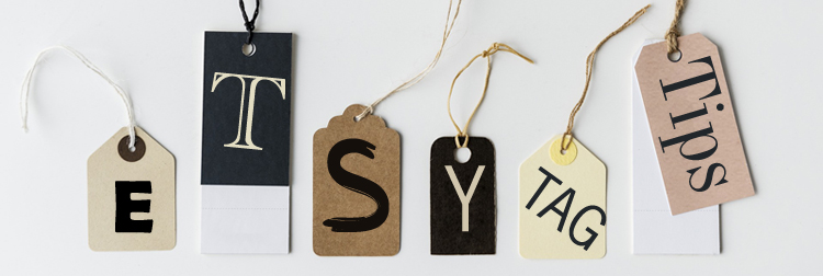 Etsy tags - Etsy Tagging Tips