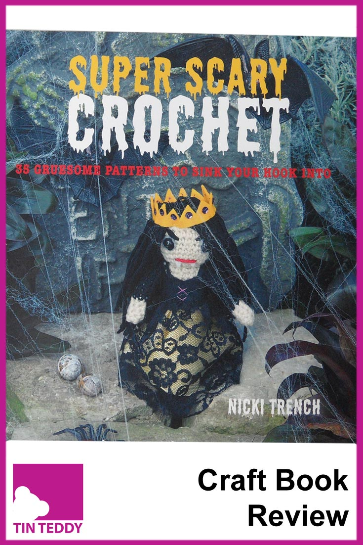 Super Scary Crochet - it is just as well that these spooky crochet patterns are also adorable!  Illustrated book review on the Tin Teddy Blog.