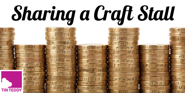 Sharing a Craft Stall – A Craft Stall with a Friend
