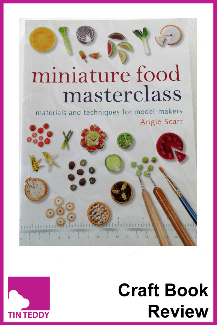 An illustrated review of Miniature Food Masterclass by Angie Scarr.  Polymer clay miniature food. Learn about the materials and techniques needed to create super realistic looking food for dolls' houses or other projects.