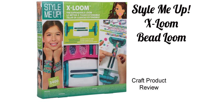 Style Me Up XLoom Review – A review of this Bead Loom