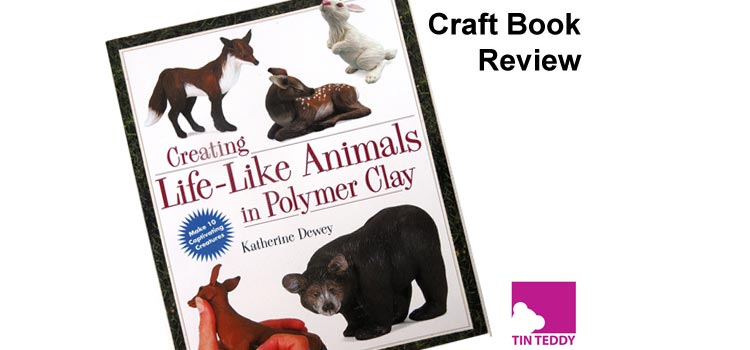 Creating Life-Like Animals in Polymer Clay by Katherine Dewey