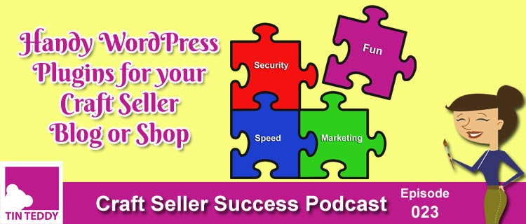 Essential Wordpress Plugins for your Craft Seller Blog or Shop - Craft Seller Success Podcast Episode 23