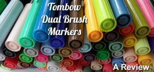 Tombow Brush Markers - a Review