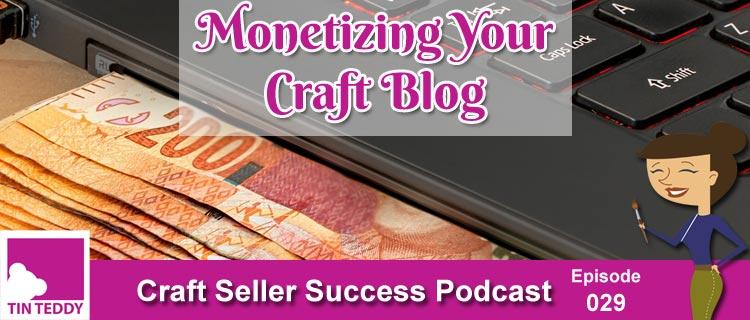 Monetizing Your Craft Blog - Craft Seller Success Podcast Episode 29