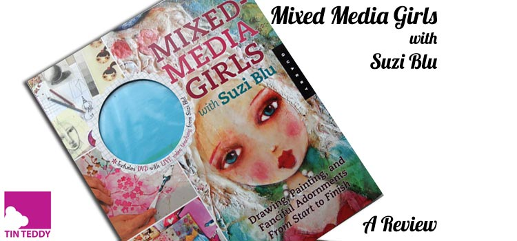 Mixed Media Girls with Suzi Blu – Crafting Book Review