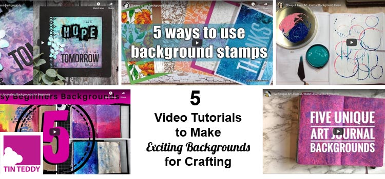 5 Video Tutorials to Make Exciting Backgrounds for Crafting