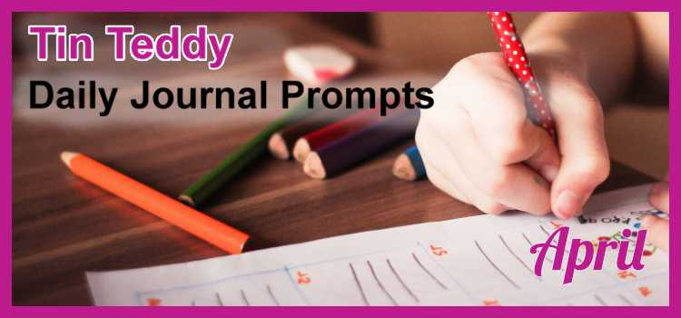 Tin Teddy Daily Journal Prompts - April