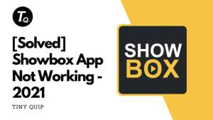 why showbox is not working