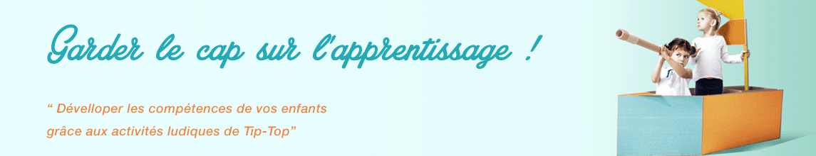 Apprentissage ludique tip top