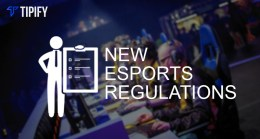New Esports Regulations & Measurements For 2018