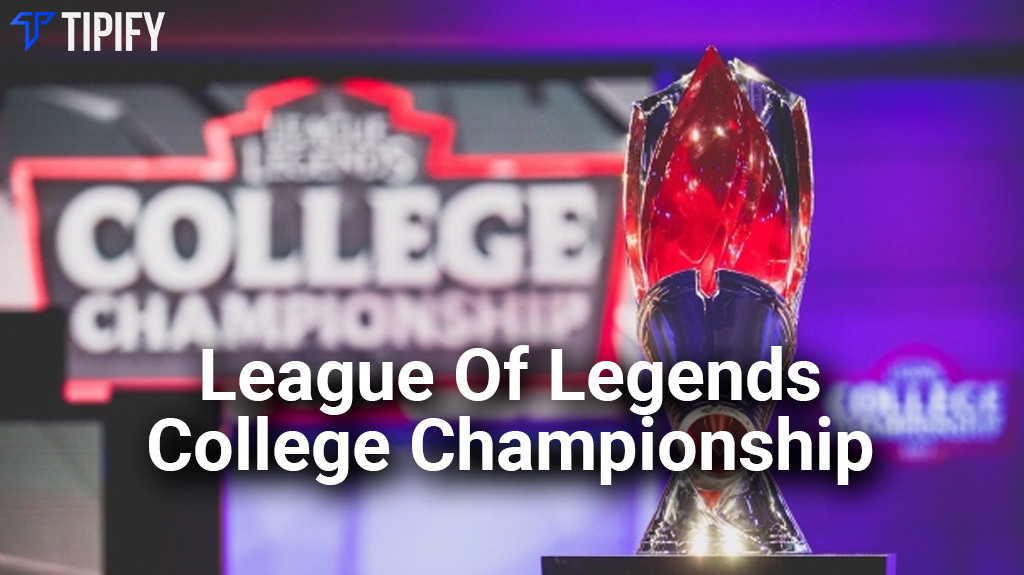 Aspiring Professionals' Exposure In LoL College Championship - Tipify