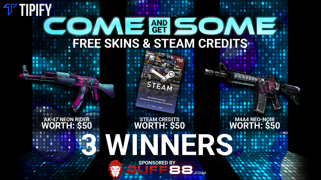 TIPIFY EXCLUSIVE: Come & Get Some - FREE SKINS & Steam Credits