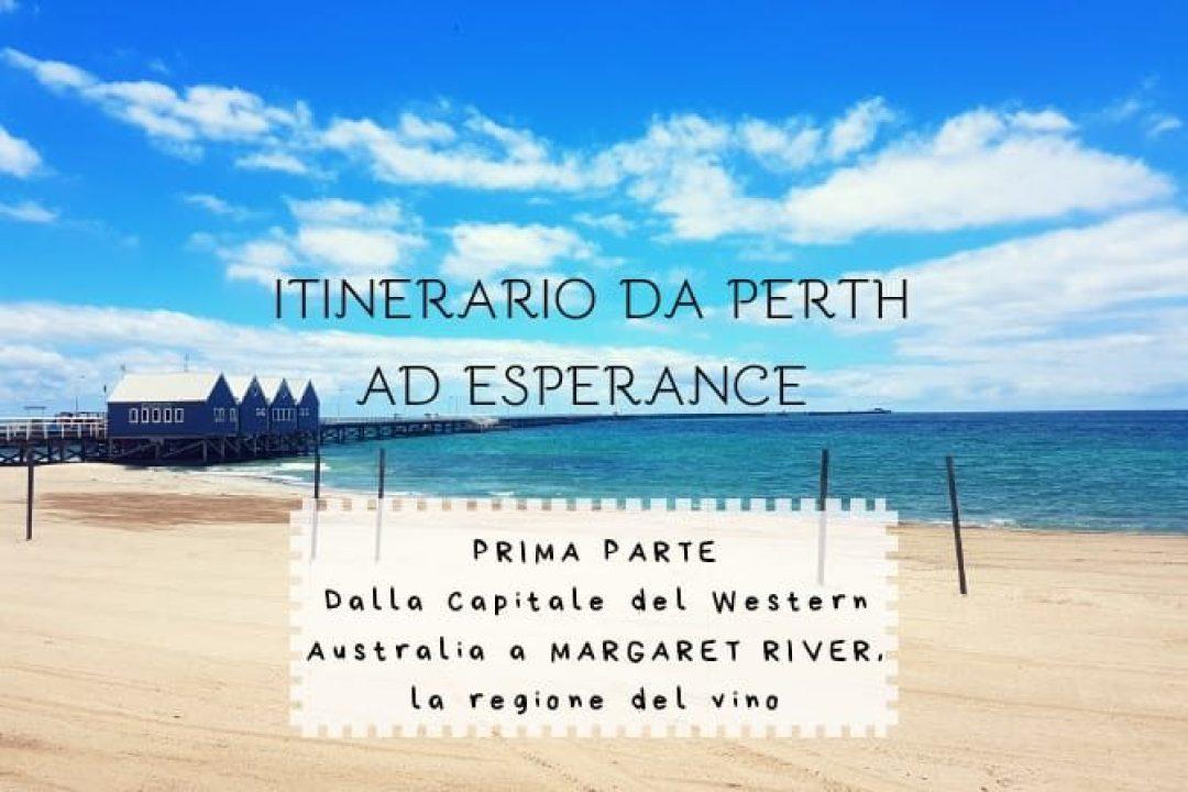 """Copertina articolo """"Itinerario da Perth a ESPERANCE #1: dalla capitale del Western Australia a Margaret River"""""""