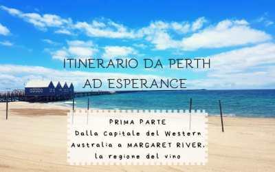 Itinerario da Perth a ESPERANCE #1: dalla capitale del Western Australia a Margaret River