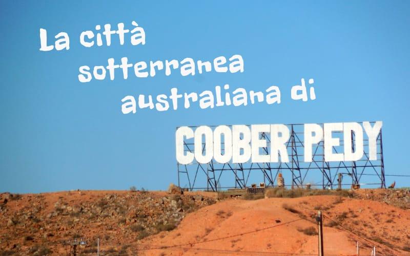 La città sotterranea australiana di COOBER PEDY