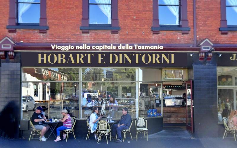Cosa vedere a HOBART e dintorni, viaggio nella capitale della Tasmania