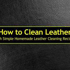 How To Clean Leather Sofa That Smells Of Smoke Eq3 Bed With Simple Homemade Cleaning