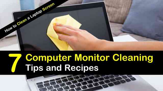20 Smart & Simple Ways to Clean a Laptop Screen