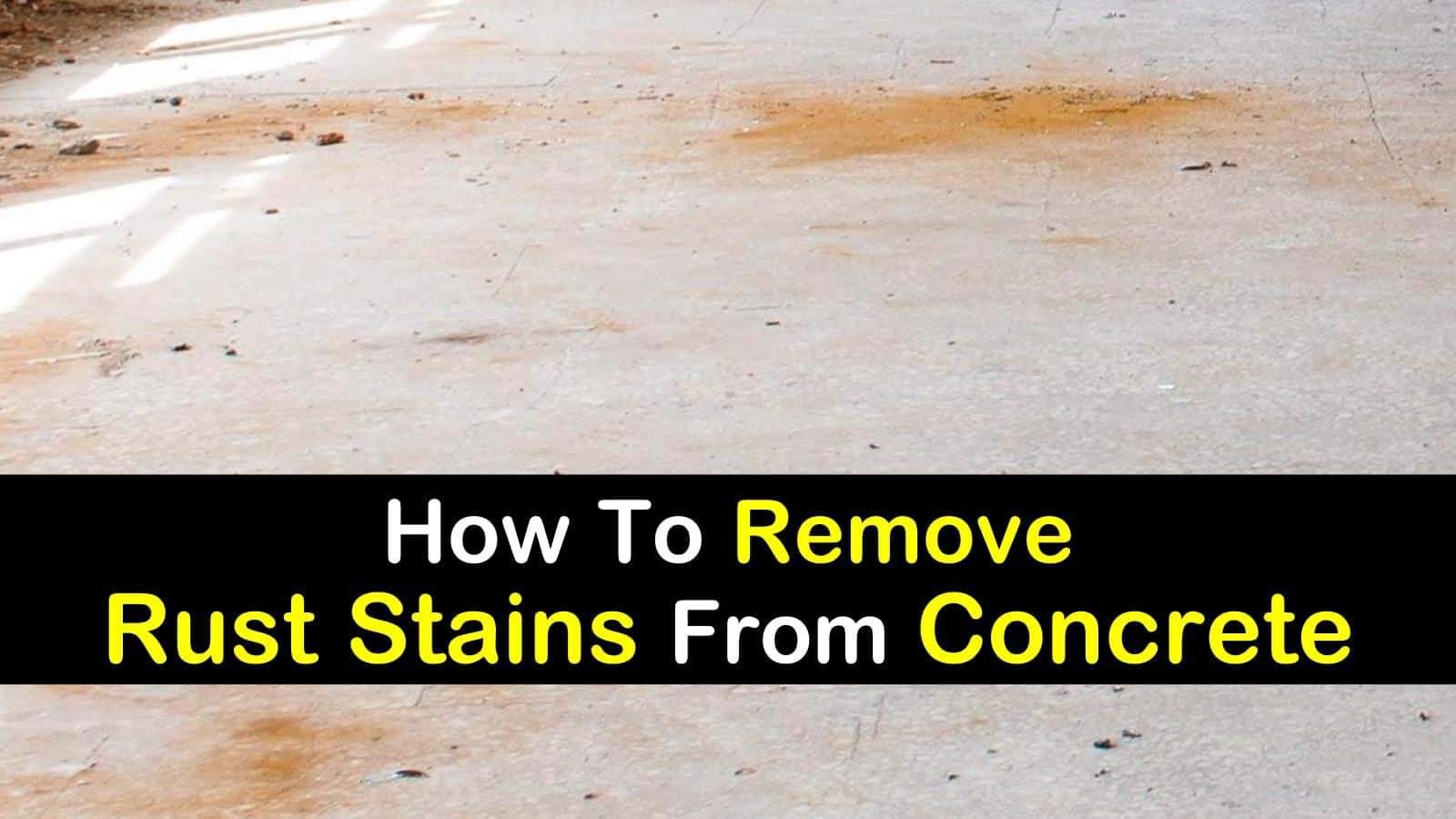 3 Smart Simple Ways To Remove Rust Stains From Concrete