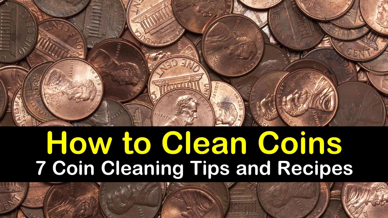 How to Clean Coins  7 Coin Cleaning Tips and Recipes How