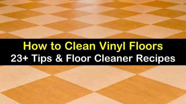12+ Smart & Simple Ways to Clean Vinyl Floors