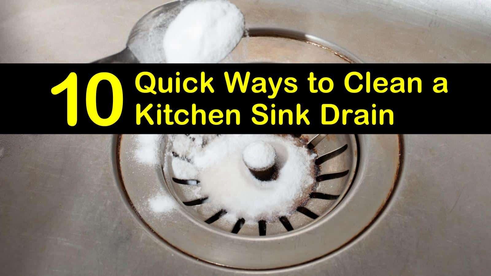 10 quick ways to clean a kitchen sink drain