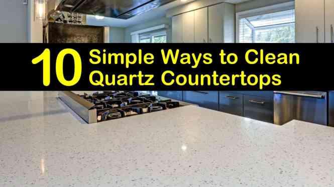 10 Simple Ways To Clean Quartz Countertops