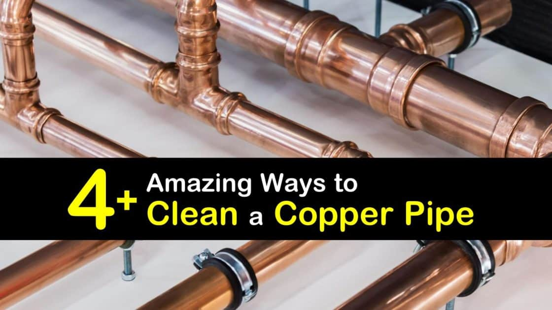 4 Amazing Ways To Clean A Copper Pipe